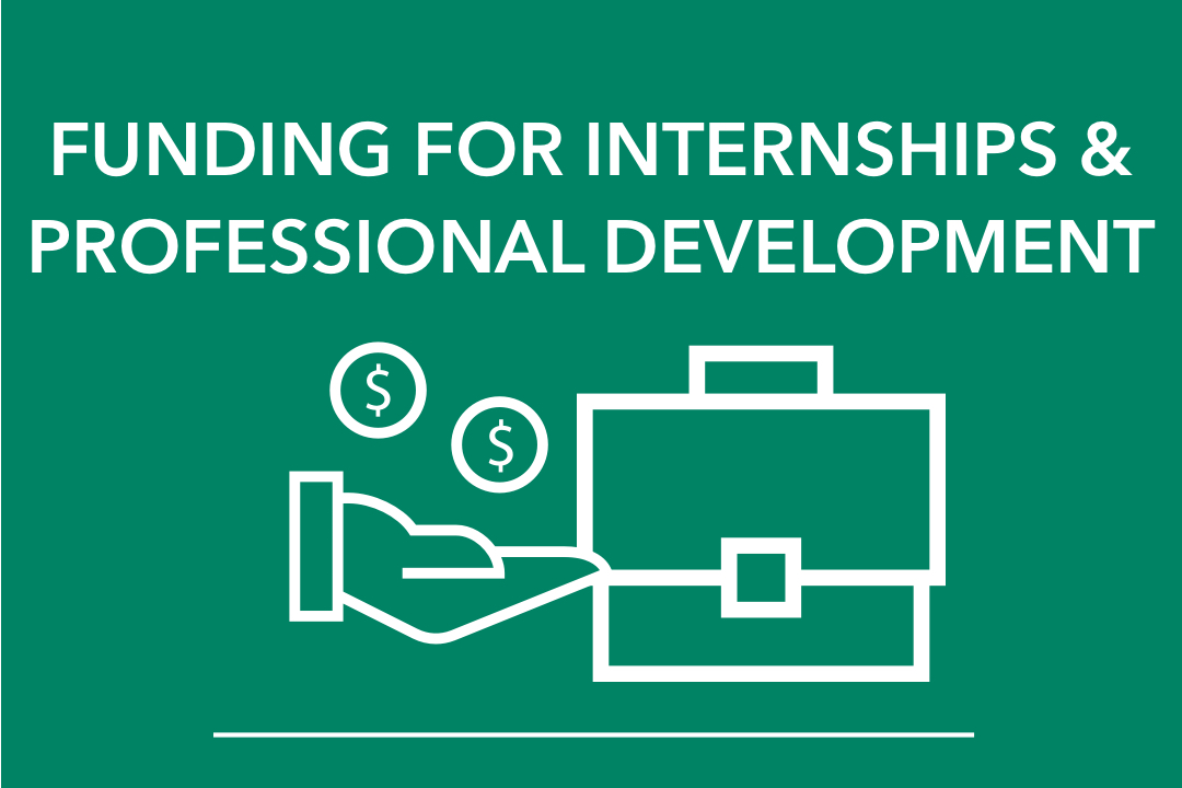 Funding for Internships and Professional Development